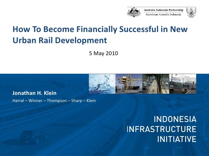 How To Become Financially Successful in New Urban Rail Development                                       5 May 2010     Jo...