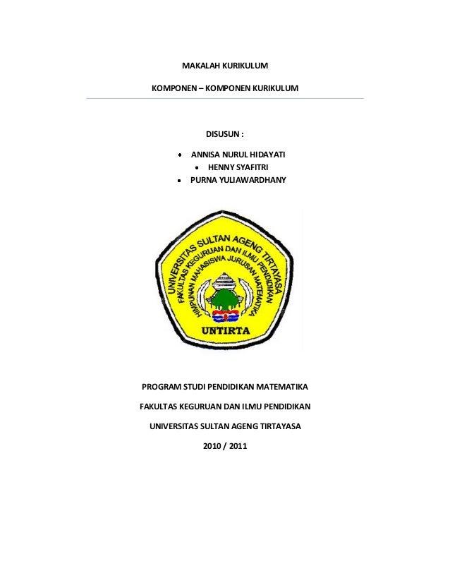 MAKALAH KURIKULUM  KOMPONEN – KOMPONEN KURIKULUM              DISUSUN :           ANNISA NURUL HIDAYATI              HENNY...