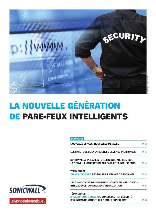 LA NOUVELLE GÉNÉRATION DE PARE-FEUX INTELLIGENTS SOMMAIRE NOUVEAUX USAGES, NOUVELLES MENACES P. 2 LES PARE-FEUX CONVENTION...