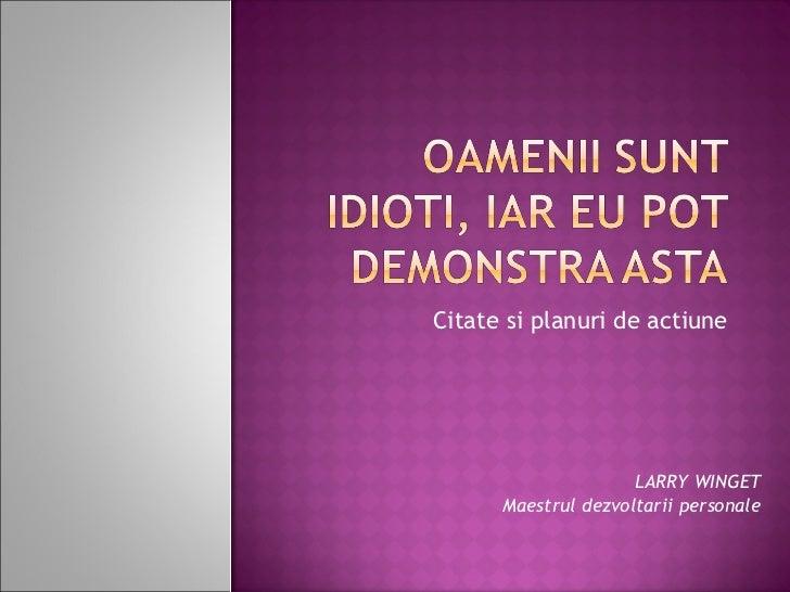 Citate si planuri de actiune LARRY WINGET Maestrul dezvoltarii personale