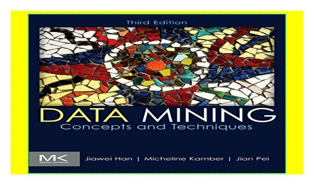 Data Mining Concepts And Techniques Morgan Kaufmann