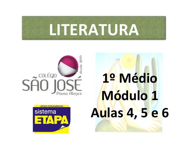 LITERATURA 1º Médio Módulo 1 Aulas 4, 5 e 6