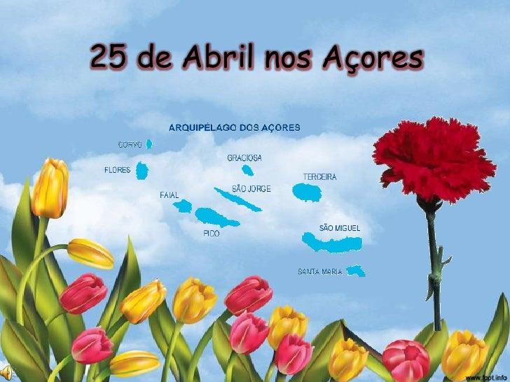 25 de Abril nos Açores<br />