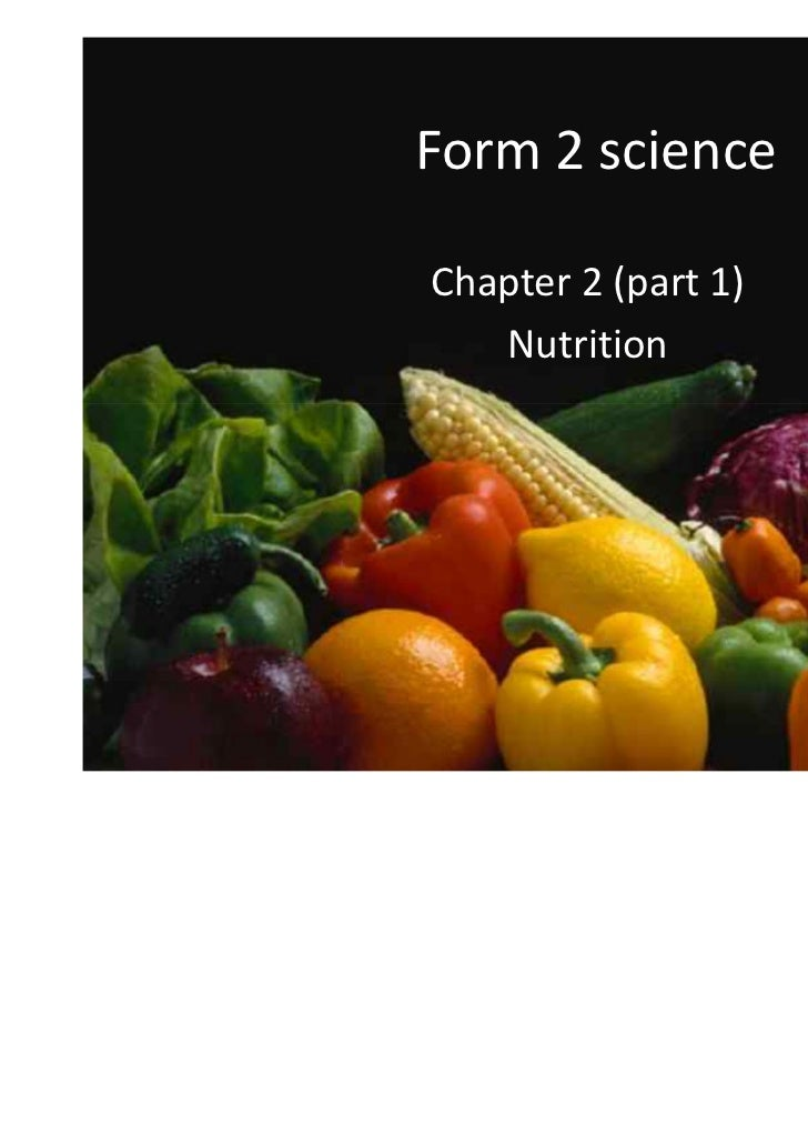 Form 2 scienceChapter 2 (part 1)   Nutrition