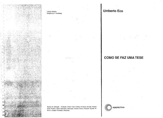 Coleção Estudos Umberto Eco Dirigida por 1. Guinsburg COMO SE FAZ UMA TESE ~IJ~Equipe de realização - Tradução: Gilson Ces...