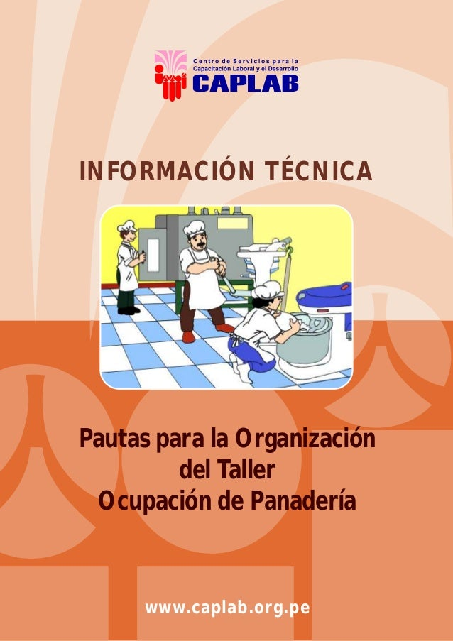 INFORMACIÓN TÉCNICA  Pautas para la Organización del Taller Ocupación de Panadería  www.caplab.org.pe