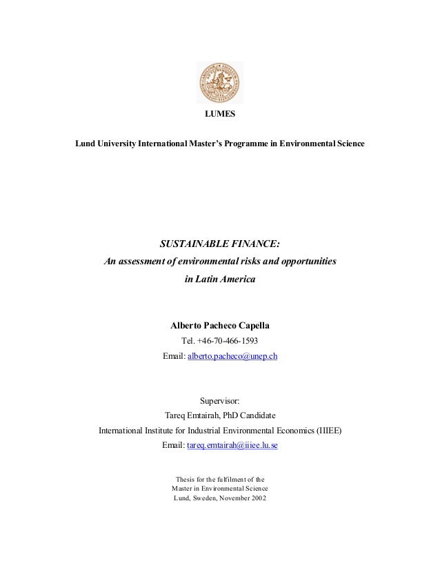 LUMES Lund University International Master's Programme in Environmental Science SUSTAINABLE FINANCE: An assessment of envi...