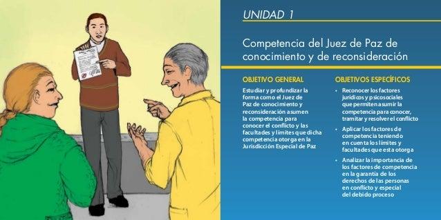 Herramientas Jurídicas y Psicosociales de la Jurisdicción Especial de Justicia de Paz 40 Competencia del Juez de Paz de co...