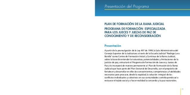 Herramientas Jurídicas y Psicosociales de la Jurisdicción Especial de Justicia de Paz 16 17 Presentación del Programa conf...