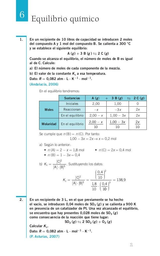 6 Equilibrio químico 1.   En un recipiente de 10 litros de capacidad se introducen 2 moles del compuesto A y 1 mol del co...