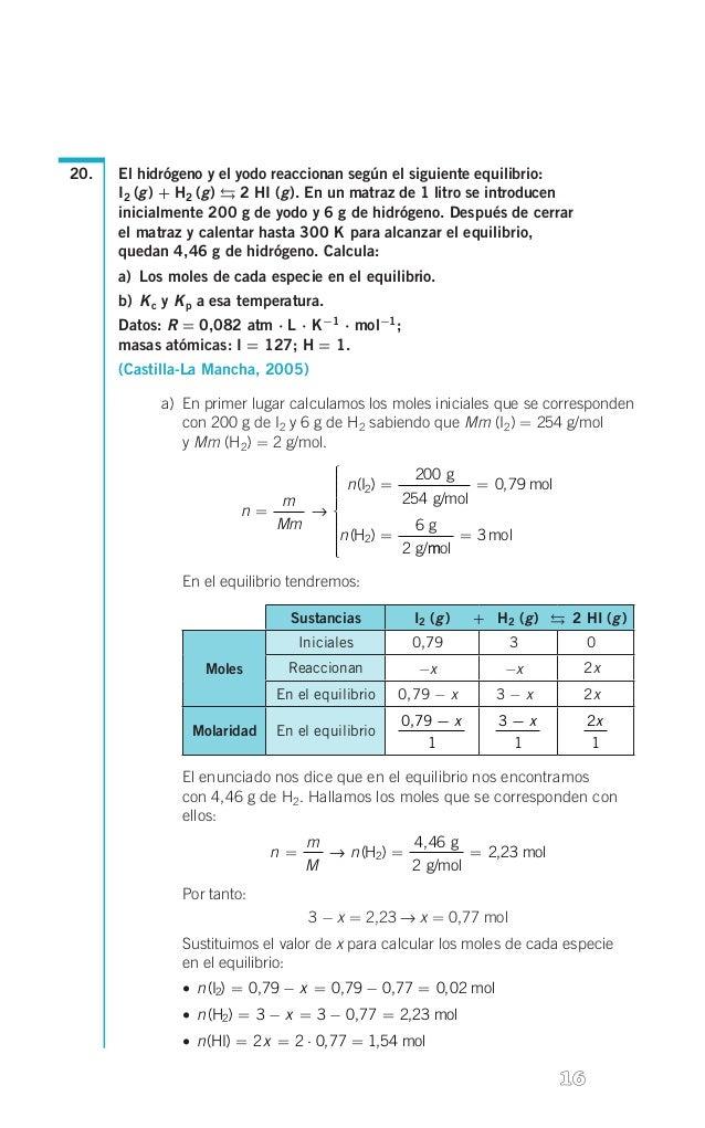 es  20.  El hidrógeno y el yodo reaccionan según el siguiente equilibrio: I2 (g) + H2 (g)  2 HI (g). En un matraz de ...