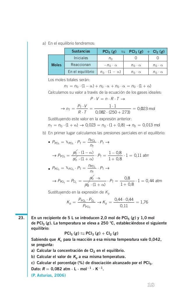 a) En el equilibrio tendremos: Sustancias  g g g PCl5( )  PCl3( ) + Cl2( )    Iniciales  n0  0  0  Reaccio...