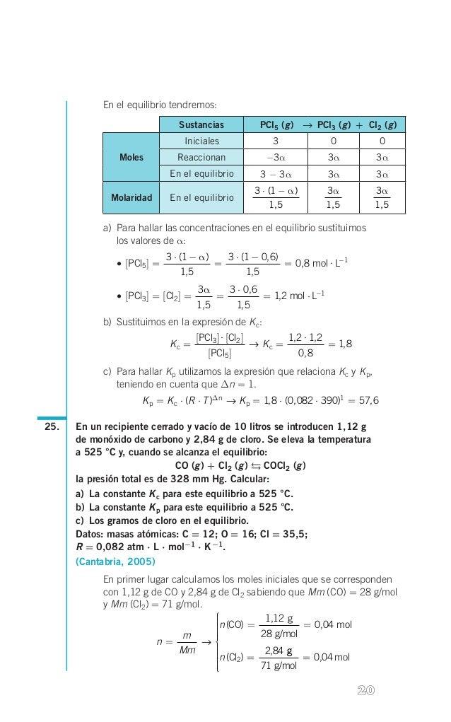 En el equilibrio tendremos: Sustancias    g g g PCl5( ) → PCl3( ) + Cl2( )  Iniciales  Molaridad  3  0  0  R...