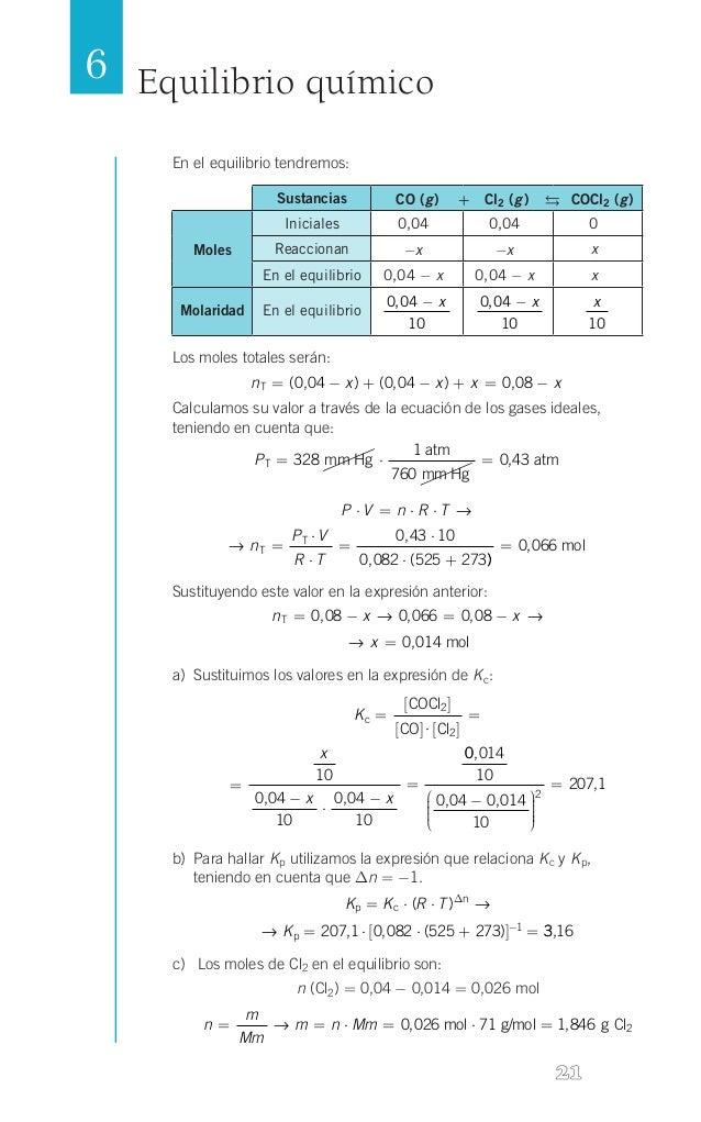 6 Equilibrio químico En el equilibrio tendremos:  2  Sustancias  g g CO( ) + Cl2( )  COCl2( ) g    Iniciale...