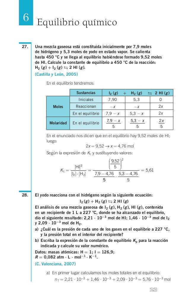 6 Equilibrio químico 27.  Una mezcla gaseosa está constituida inicialmente por 7,9 moles de hidrógeno y 5,3 moles de yodo...