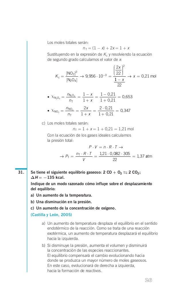 Los moles totales serán: n T = (1 - x) + 2x = 1 + x Sustituyendo en la expresión de K c y resolviendo la ecuación  de seg...