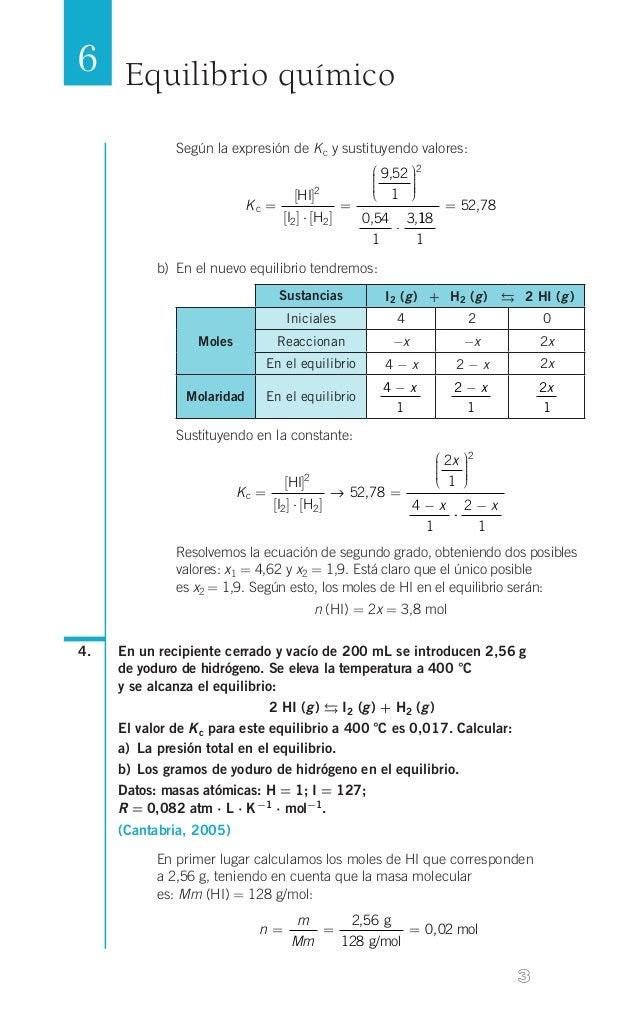 6 Equilibrio químico Según la expresión de K c y sustituyendo valores:  Kc =  [HI]2 [I2 ] ⋅ [H2 ]  =   9,52 2      ...