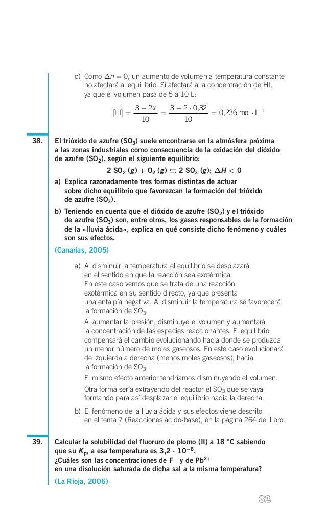 c) Como Δn = 0, un aumento de volumen a temperatura constante no afectará al equilibrio. Sí afectará a la concentración d...