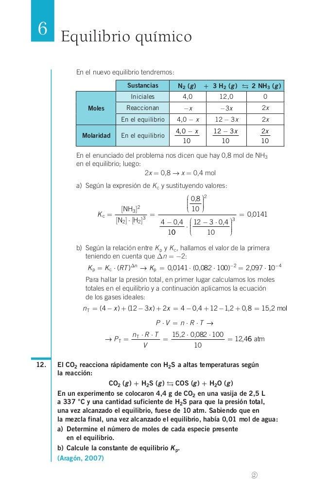 6 Equilibrio químico En el nuevo equilibrio tendremos: Sustancias  g g g  N2( ) + 3 H2( )  2 NH3( )  Inicia...