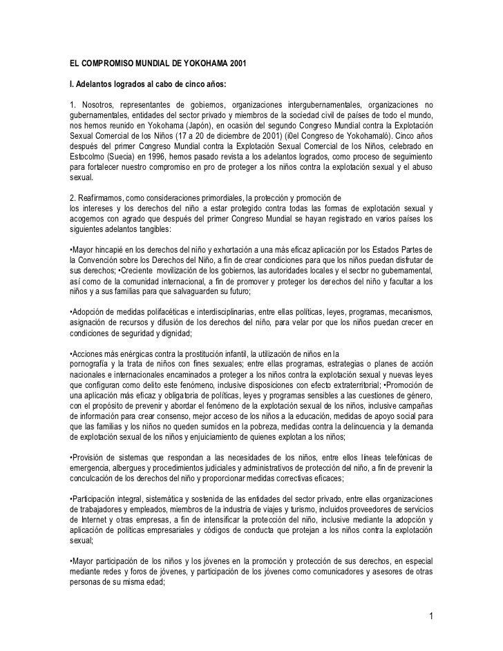 EL COMPROMISO MUNDIAL DE YOKOHAMA 2001I. Adelantos logrados al cabo de cinco años:1. Nosotros, representantes de gobiernos...