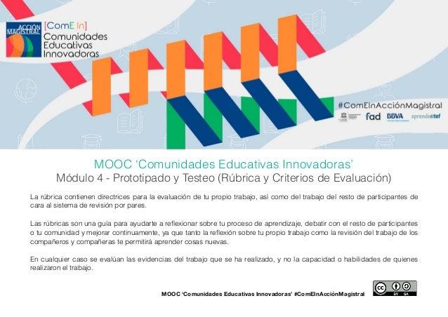 MOOC 'Comunidades Educativas Innovadoras' Módulo 4 - Prototipado y Testeo (Rúbrica y Criterios de Evaluación) La rúbrica c...
