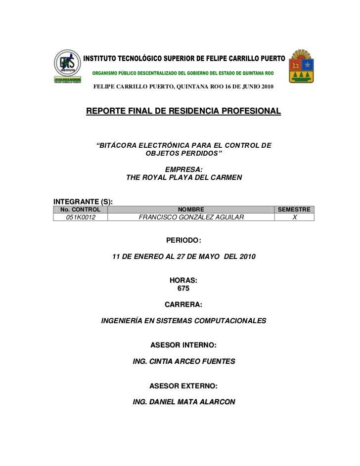 FELIPE CARRILLO PUERTO, QUINTANA ROO 16 DE JUNIO 2010            REPORTE FINAL DE RESIDENCIA PROFESIONAL                  ...