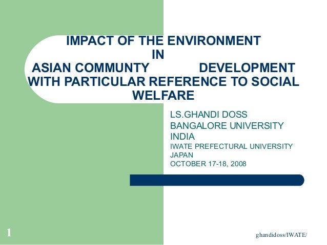 ghandidoss/IWATE/1 IMPACT OF THE ENVIRONMENT IN ASIAN COMMUNTY DEVELOPMENT WITH PARTICULAR REFERENCE TO SOCIAL WELFARE LS....
