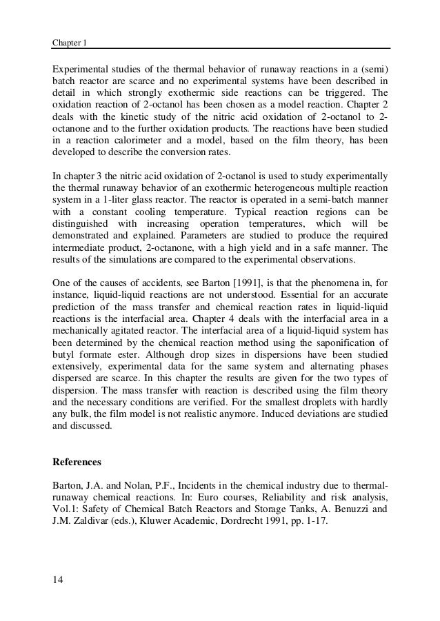 runaway reactions In response to the article runaway reaction, i agree that chemical engineering curricula should include reactive chemical education (c&en, sept 21, 2009, page 8) i'm a chemical engineering .