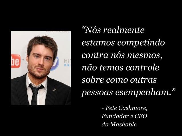 """""""Nós realmente estamos competindo contra nós mesmos, não temos controle sobre como outras pessoas esempenham."""" - Pete Cash..."""