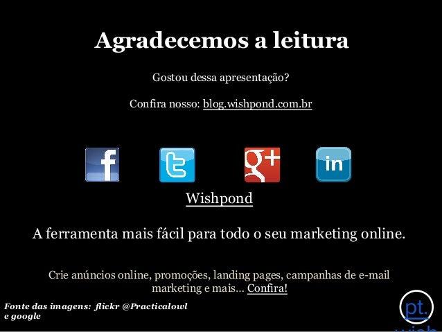 Agradecemos a leitura Wishpond A ferramenta mais fácil para todo o seu marketing online. Crie anúncios online, promoções, ...