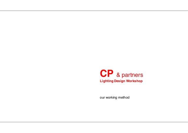 CP & partners Lighting Design Workshop our working method