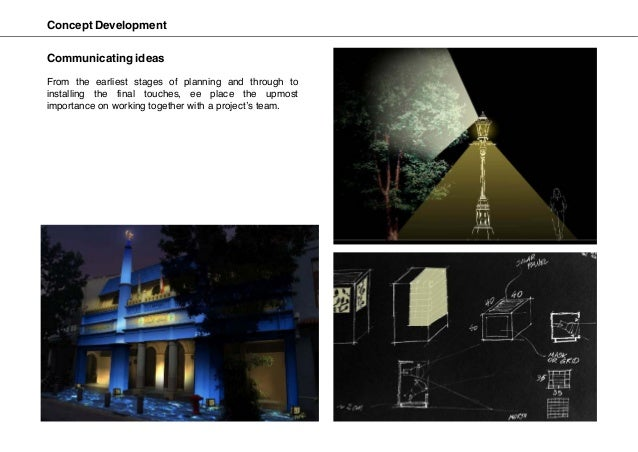 Concept Development Communicating ideas From the earliest stages of planning and through to installing the final touches, ...