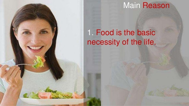 Food Is The Basic Necessity Of Life