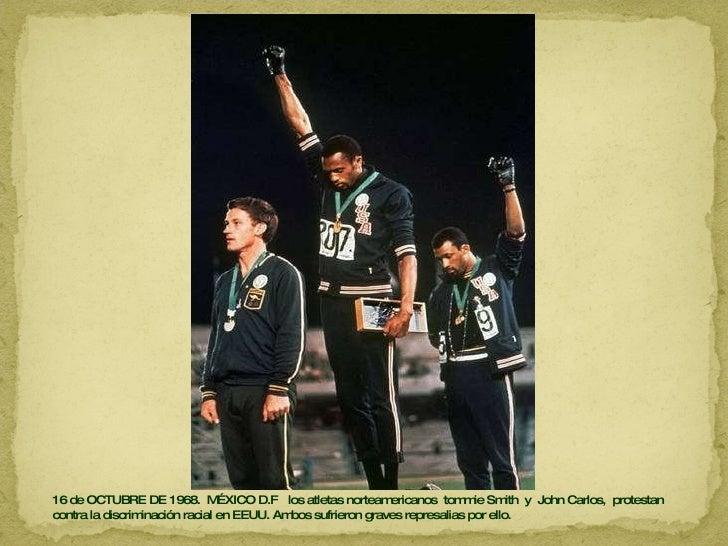16 de OCTUBRE DE 1968.  MÉXICO D.F  los atletas norteamericanos  tommie Smith  y  John Carlos,  protestan contra la discri...