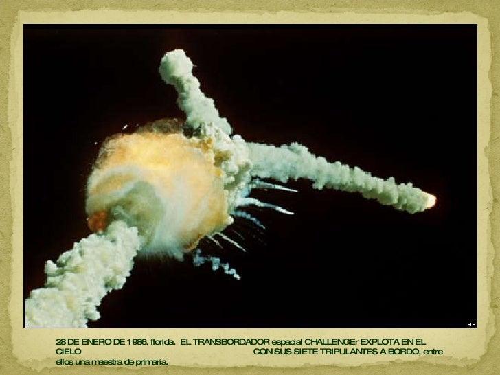 28 DE ENERO DE 1986. florida.  EL TRANSBORDADOR espacial CHALLENGEr EXPLOTA EN EL CIELO  CON SUS SIETE TRIPULANTES A BORDO...