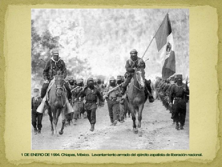 1 DE ENERO DE 1994. Chiapas, México.  Levantamiento armado del ejército zapatista de liberación nacional.