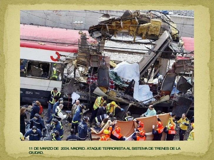 11 DE MARZO DE  2004. MADRID. ATAQUE TERRORISTA AL SISTEMA DE TRENES DE LA CIUDAD.