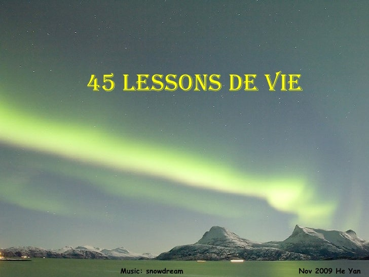 45 lessons de vie Nov 2009 He Yan Music: snowdream