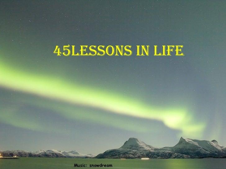 45lessons in life Music: snowdream