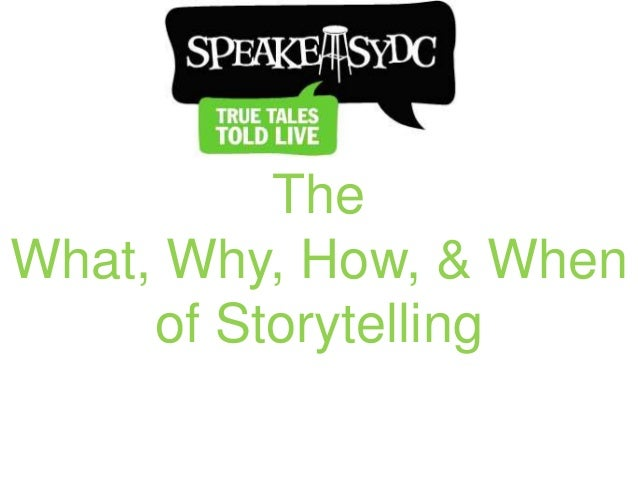 The What, Why, How, & When of Storytelling