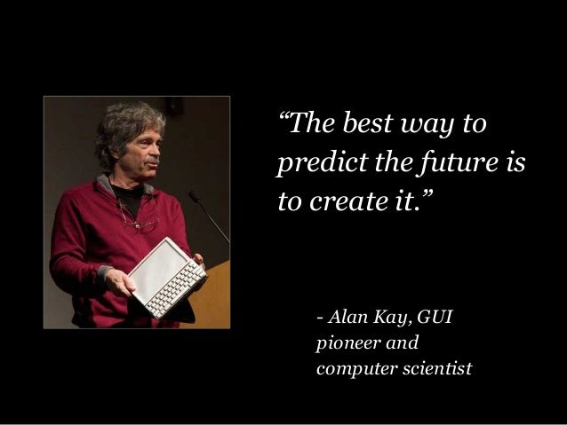 "Quotes About Computer Science Students 15 Quotes: ""The Best Way To Predict"