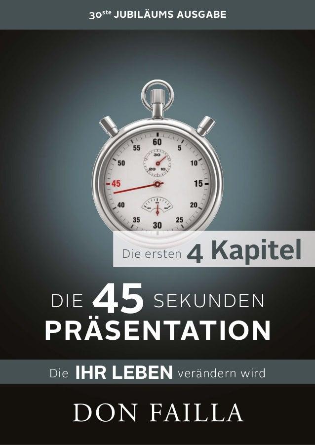 DIE 45 SEKUNDEN PRÄSENTATION Die IHR LEBEN verändern wird 30ste JUBILÄUMS AUSGABE DON FAILLA Die ersten 4 Kapitel