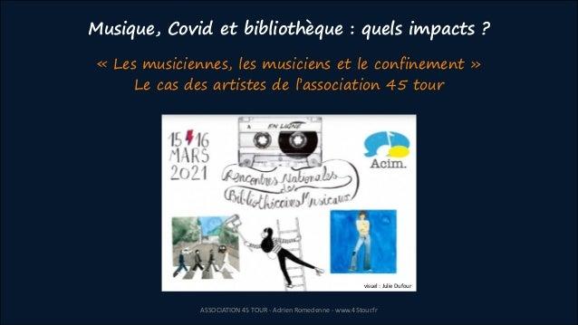 Musique, Covid et bibliothèque : quels impacts ? «Les musiciennes, les musiciens et le confinement» Le cas des artistes ...
