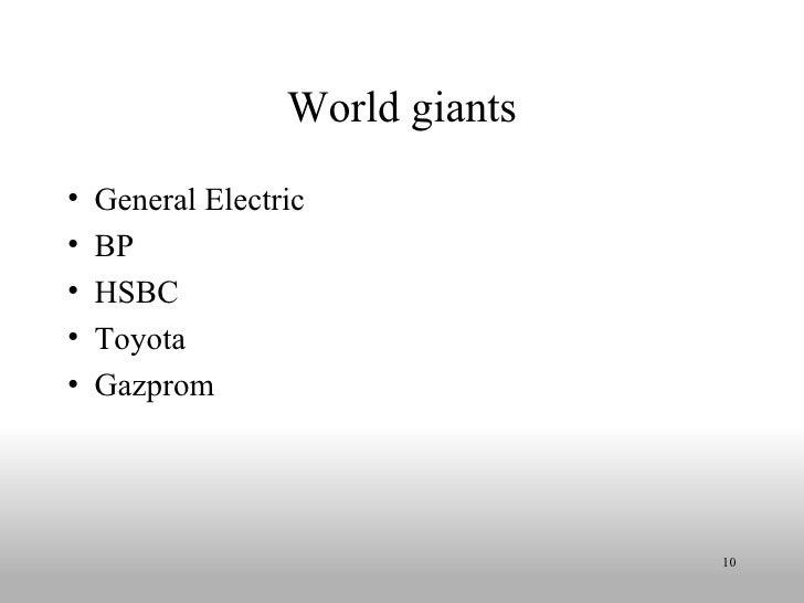 World giants <ul><li>General Electric </li></ul><ul><li>BP </li></ul><ul><li>HSBC </li></ul><ul><li>Toyota </li></ul><ul><...
