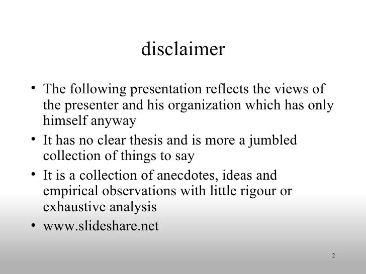 disclaimer <ul><li>The following presentation reflects the views of the presenter and his organization which has only hims...