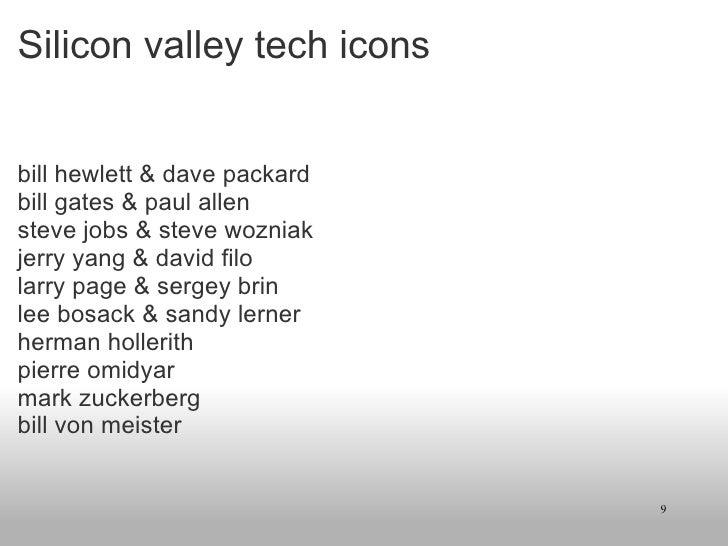 Silicon valley tech icons <ul><li>bill hewlett & dave packard </li></ul><ul><li>bill gates & paul allen </li></ul><ul><li>...