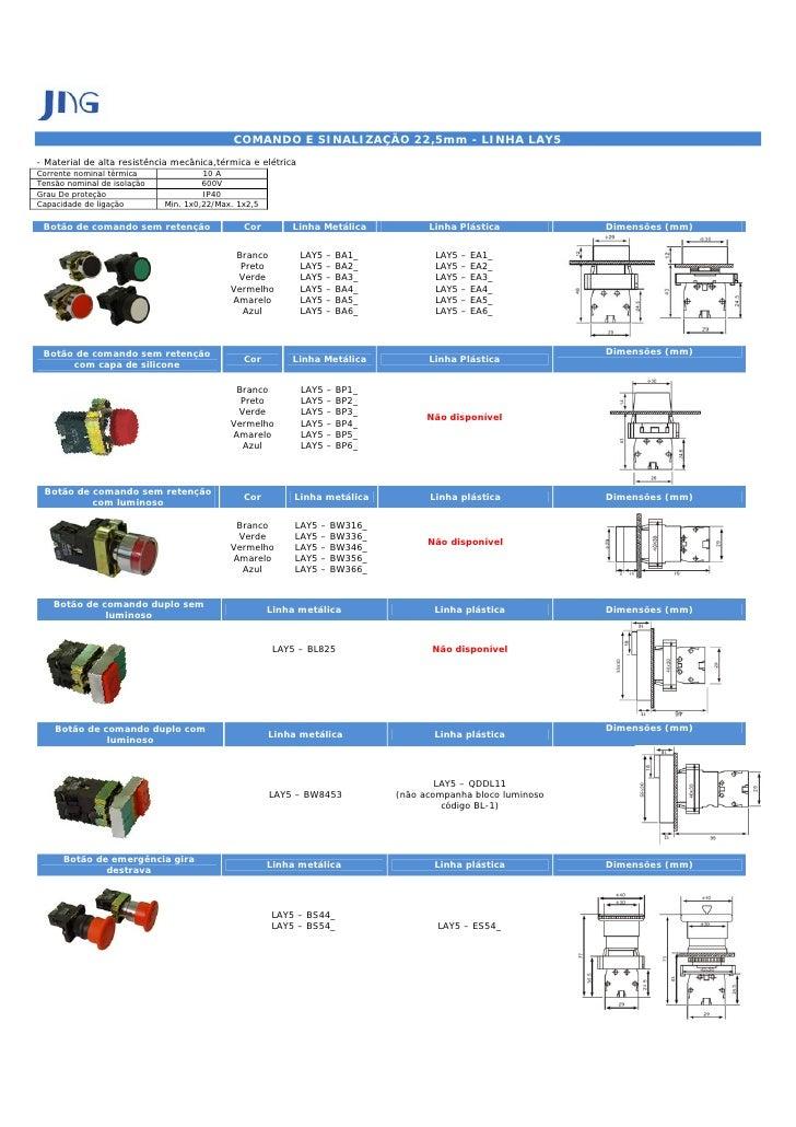 COMANDO E SINALIZAÇÃO 22,5mm - LINHA LAY5- Material de alta resistência mecânica,térmica e elétricaCorrente nominal térmic...