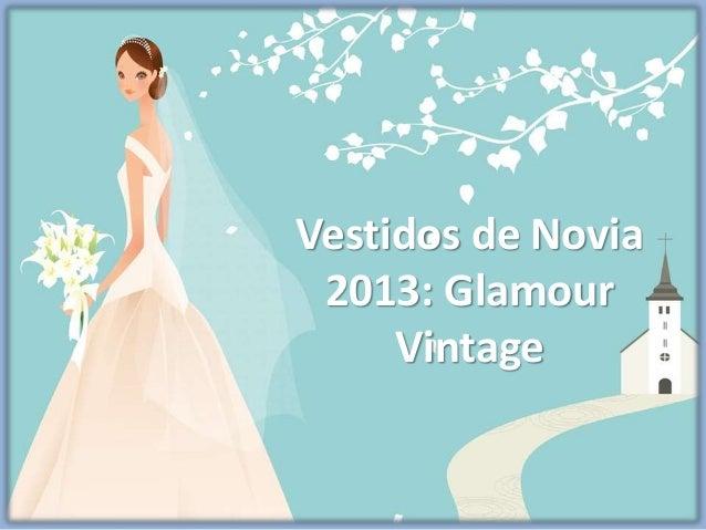 Vestidos de Novia 2013: Glamour Vintage