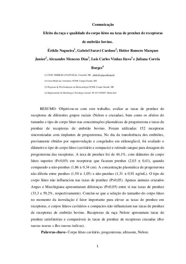 1 Comunicação Efeito da raça e qualidade do corpo lúteo na taxa de prenhez de receptoras de embrião bovino. Ériklis Noguei...