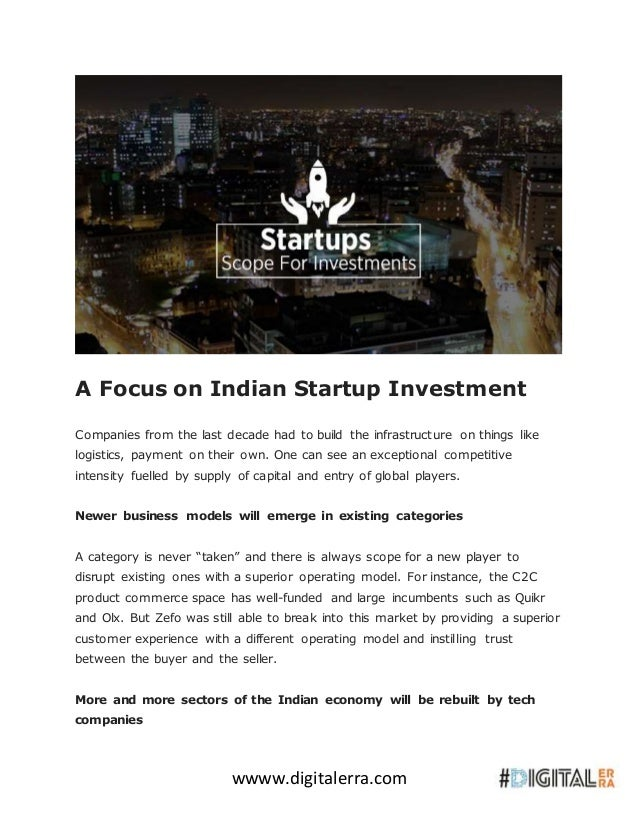 wwww.digitalerra.com A Focus on Indian Startup Investment Companies from the last decade had to build the infrastructure o...